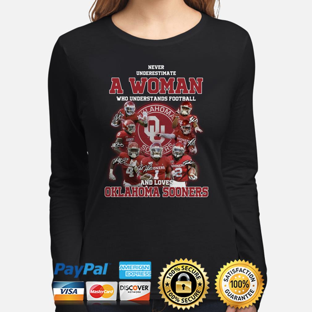 Never underestimate a woman who understands baseball and loves Oklahoma Sooners Long sleeve