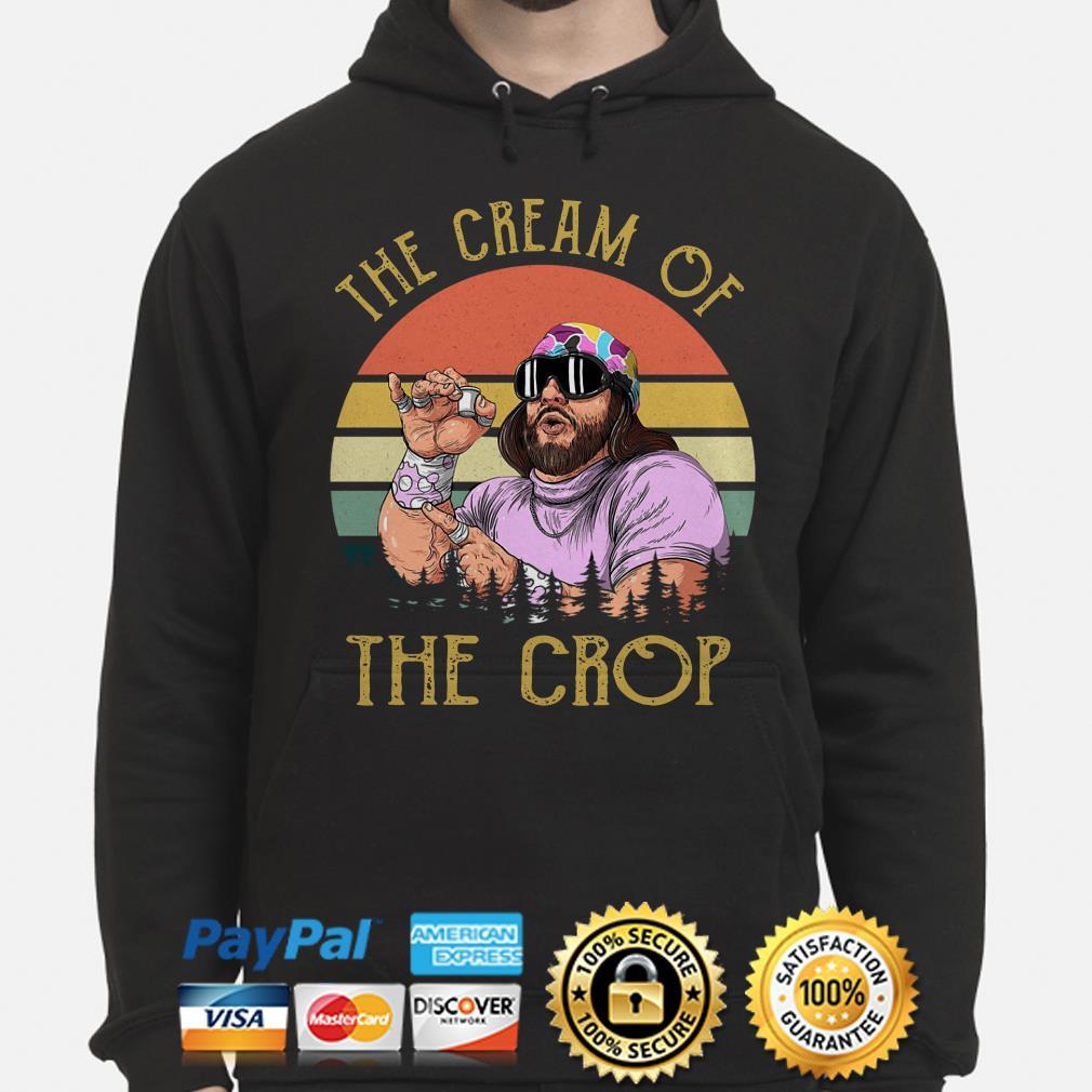 Randy Savage the Cream of the crop vintage Hoodie