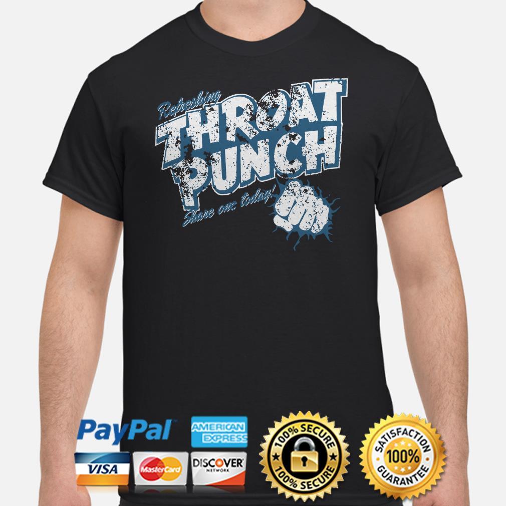 Refreshing Throat punch share one today shirt