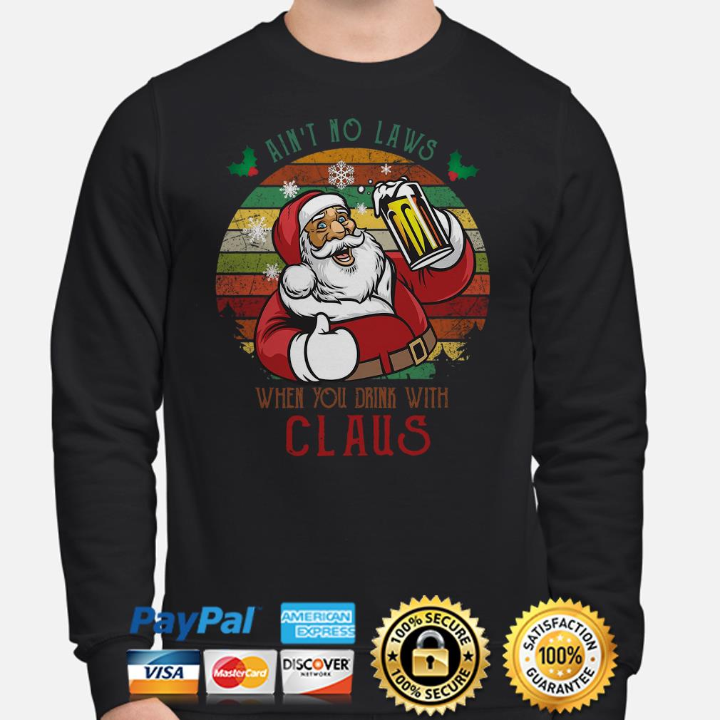 Santa Claus Ain't no Laws when you drink with Claus vintage sweater