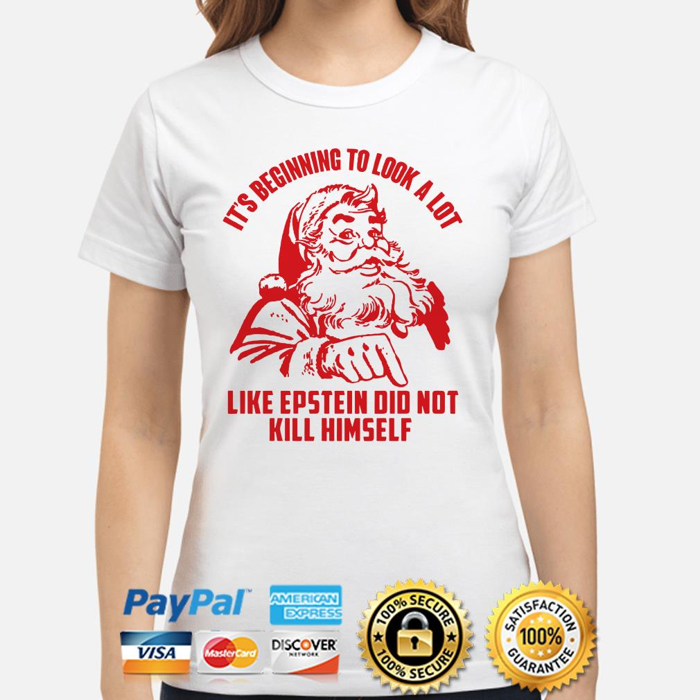 Santa Claus it's beginning to look a lot like Epstein did not kill himself ladies shirt
