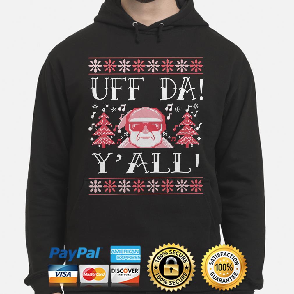 Santa Claus uff da y'all ugly Christmas hoodie