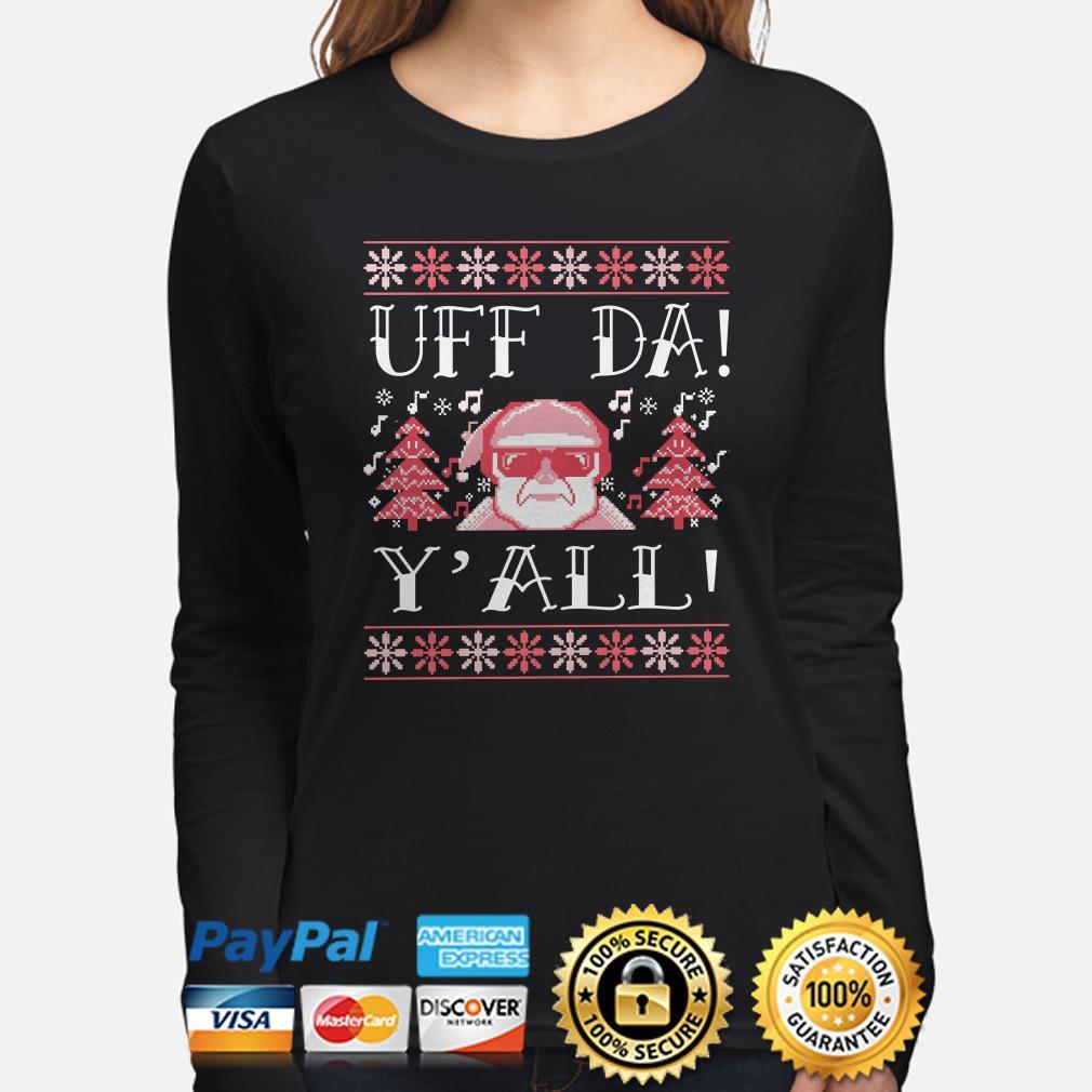Santa Claus uff da y'all ugly Christmas long sleeve