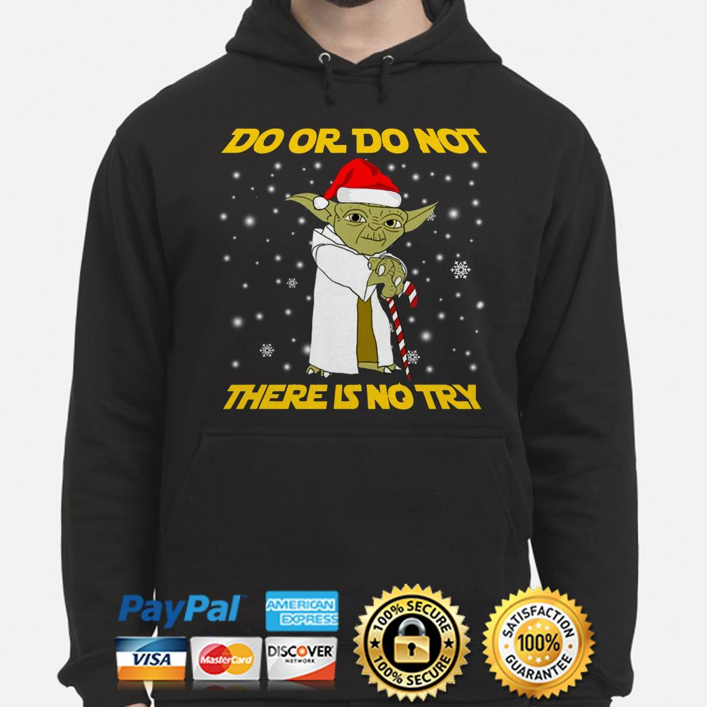 Star Wars Yoda Do or do not there is no try Christmas hoodie