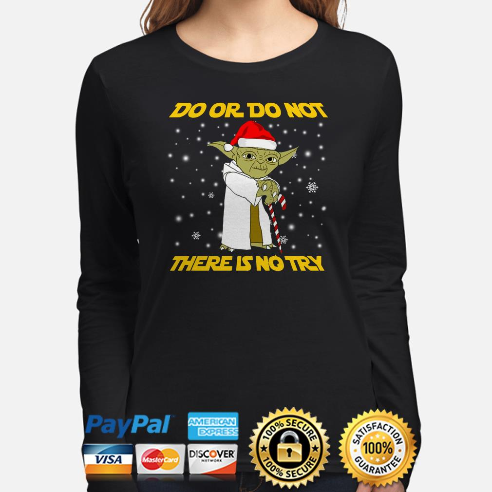 Star Wars Yoda Do or do not there is no try Christmas long sleeve
