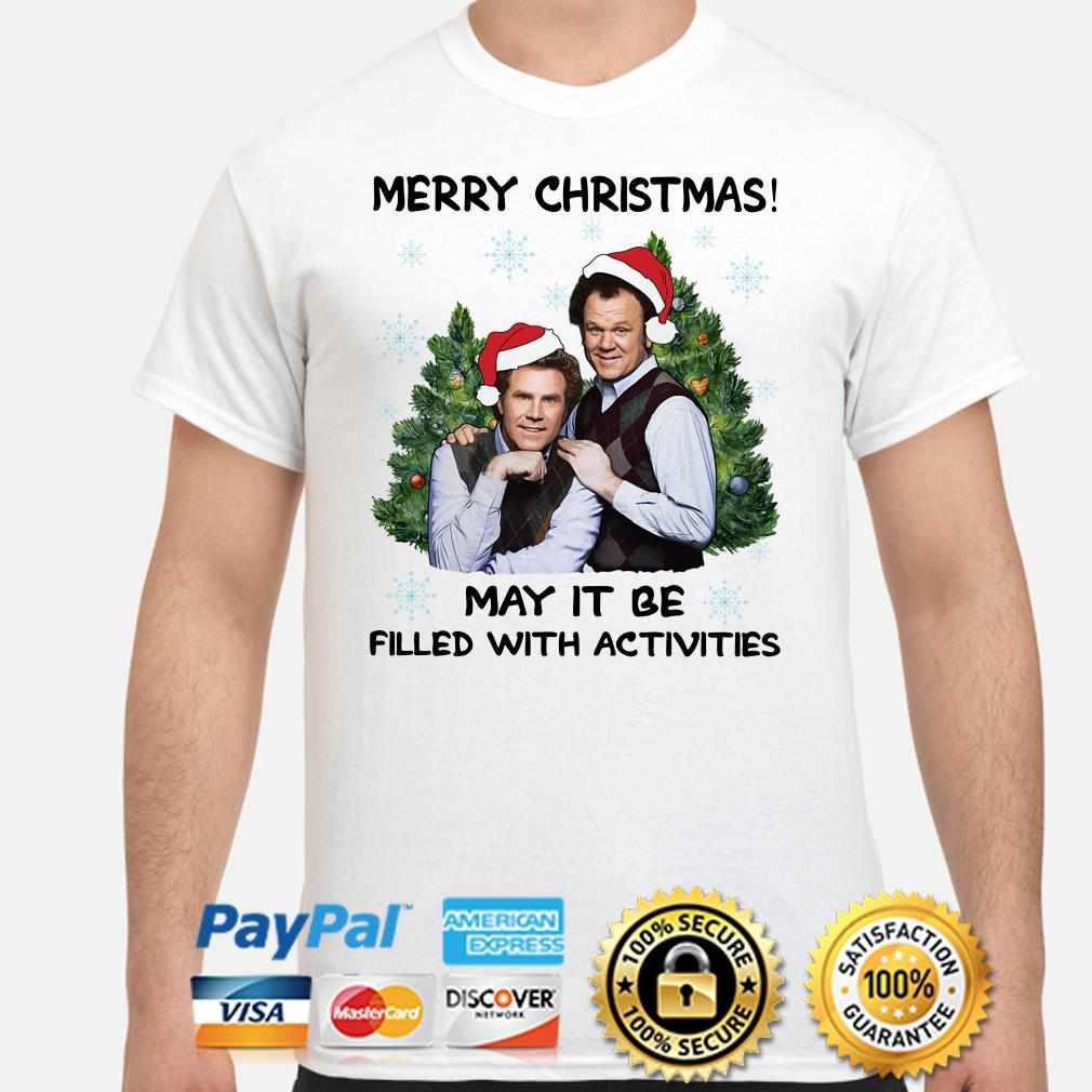 Step Brothers Merry Christmas may it be filled with activities shirt