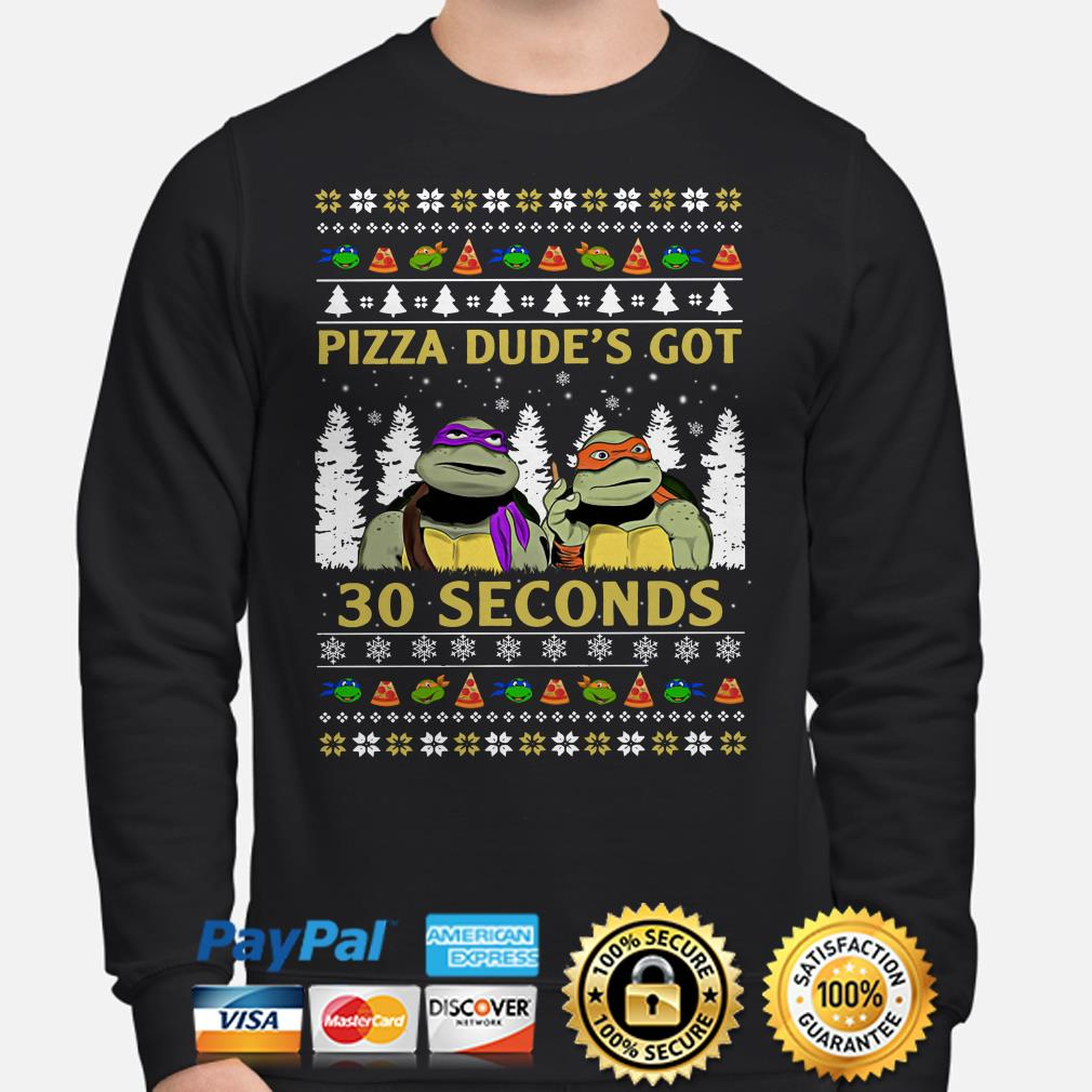 Teenage Mutant Ninja Turtles Pizza Dude's got 30 seconds Christmas ugly sweater