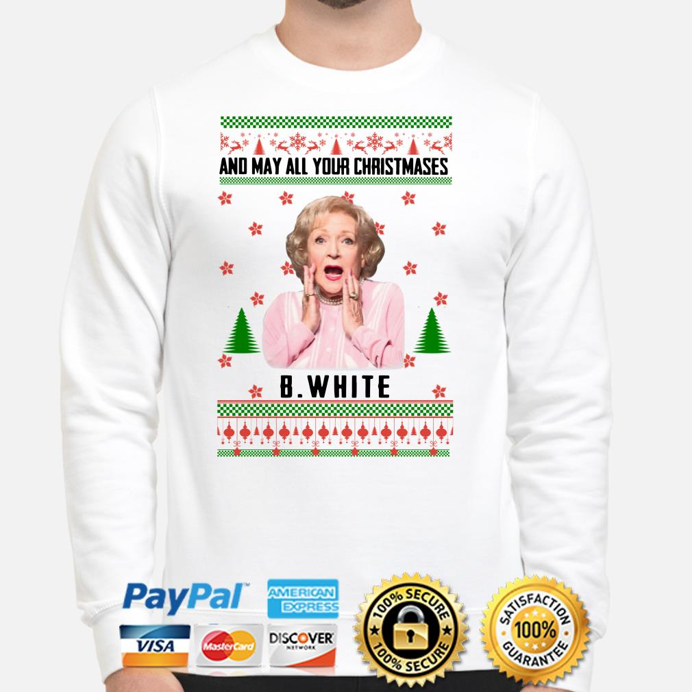 The Golden Girls And may all your Christmases Betty White ugly sweater