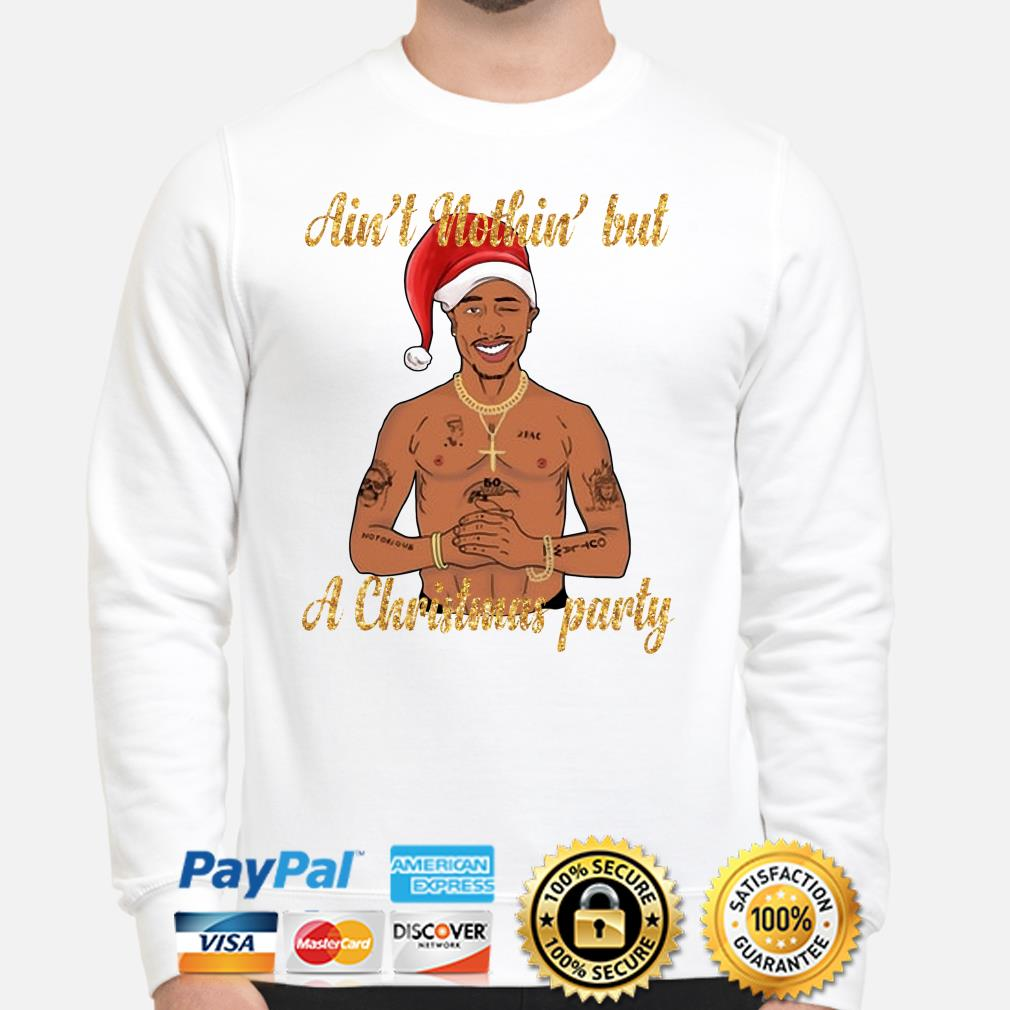 Tupac Shakur Ain't Nothin But A Christmas party sweater