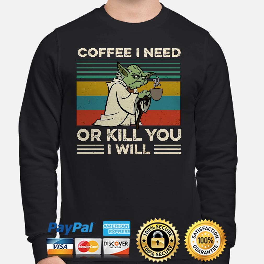 Yoda coffee I need or kill you I will vintage sweater