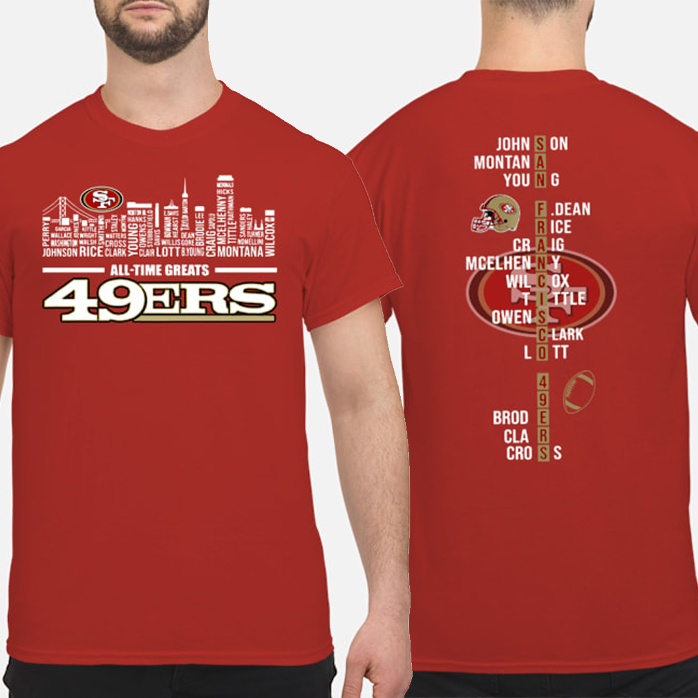 49ers All-Time greats players name list shirt