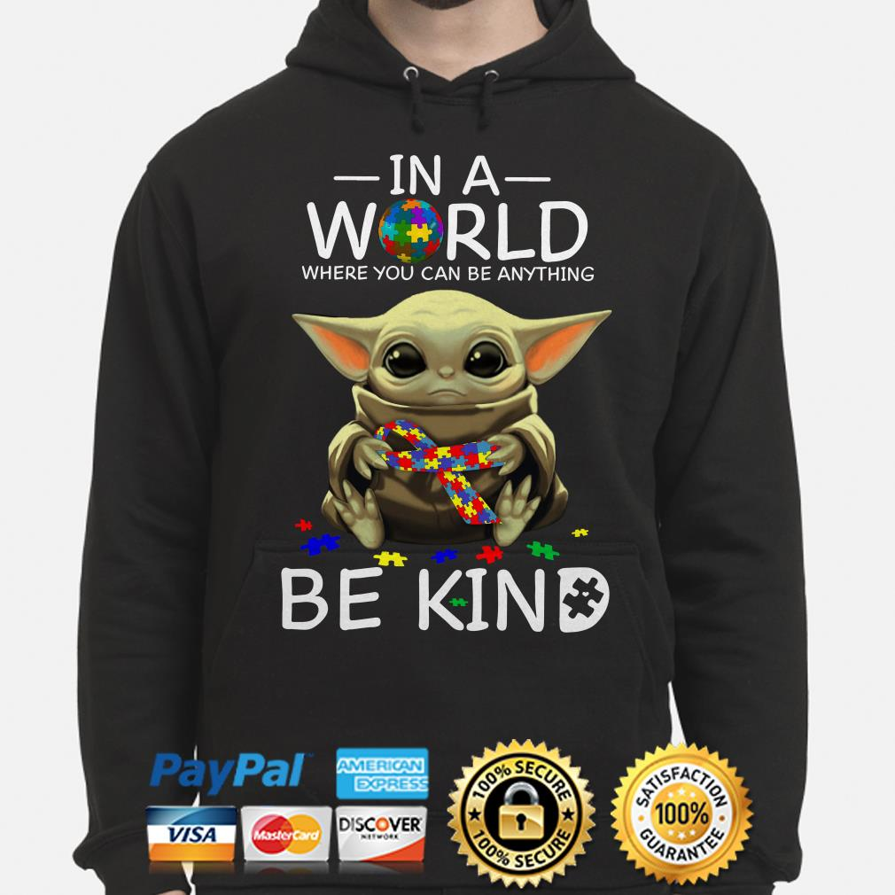 Baby Yoda Autism in a world where you can be anything be kind Hoodie
