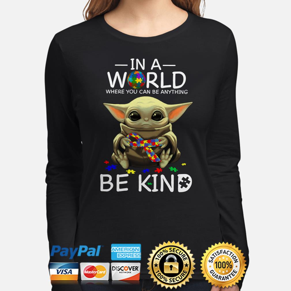 Baby Yoda Autism in a world where you can be anything be kind Long sleeve