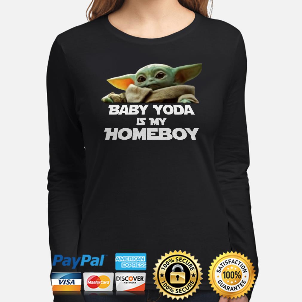 Baby Yoda is my homeboy Long sleeve