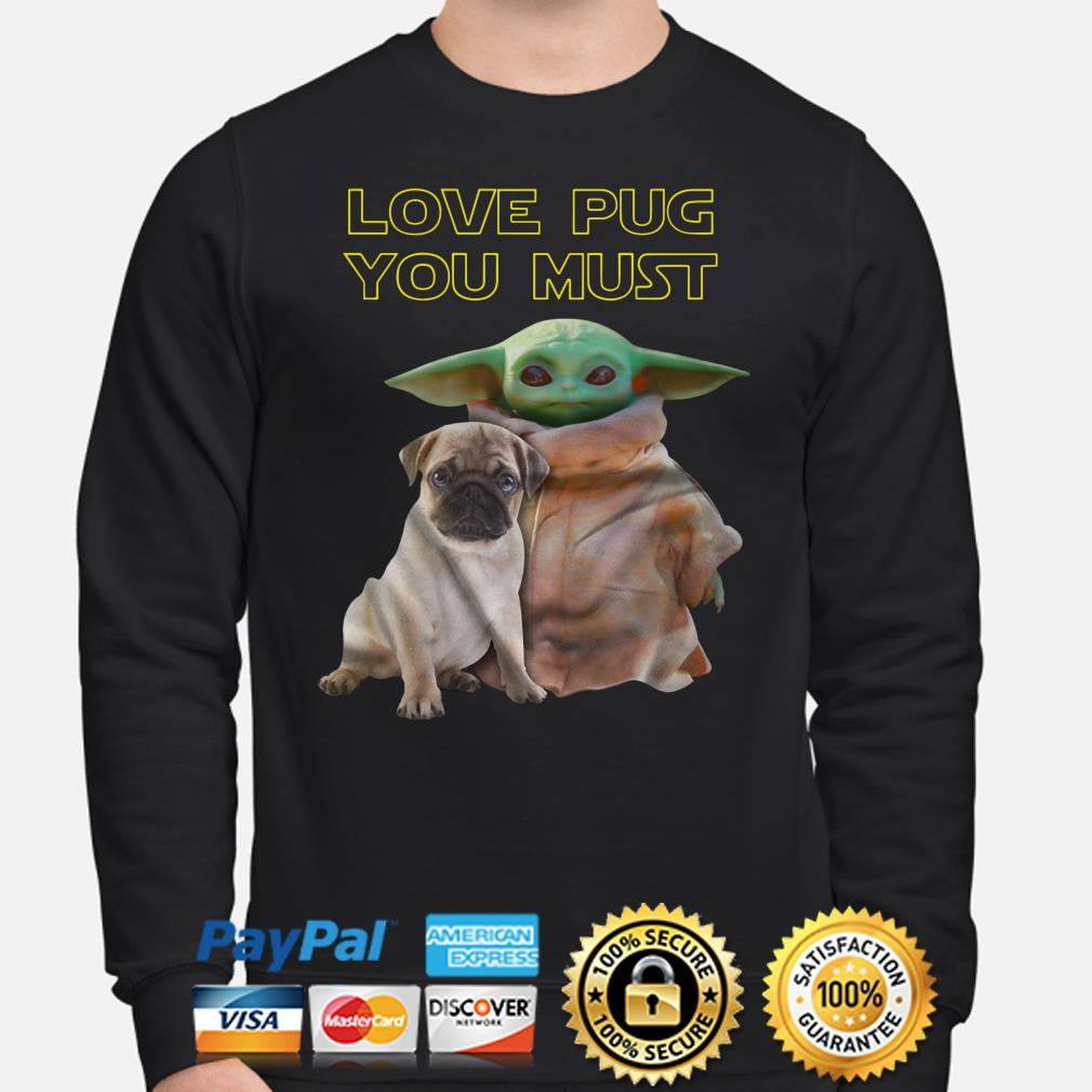 Baby Yoda love Pug you must Sweater