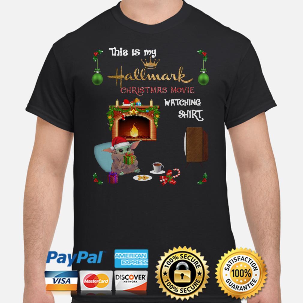 Baby Yoda this is my Hallmark Christmas movie watching shirt