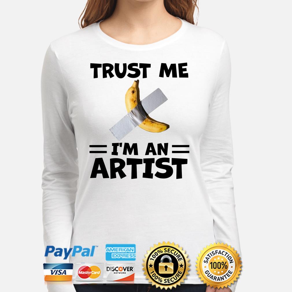 Banana Duct Tape trust me I'm an Artist Long sleeve