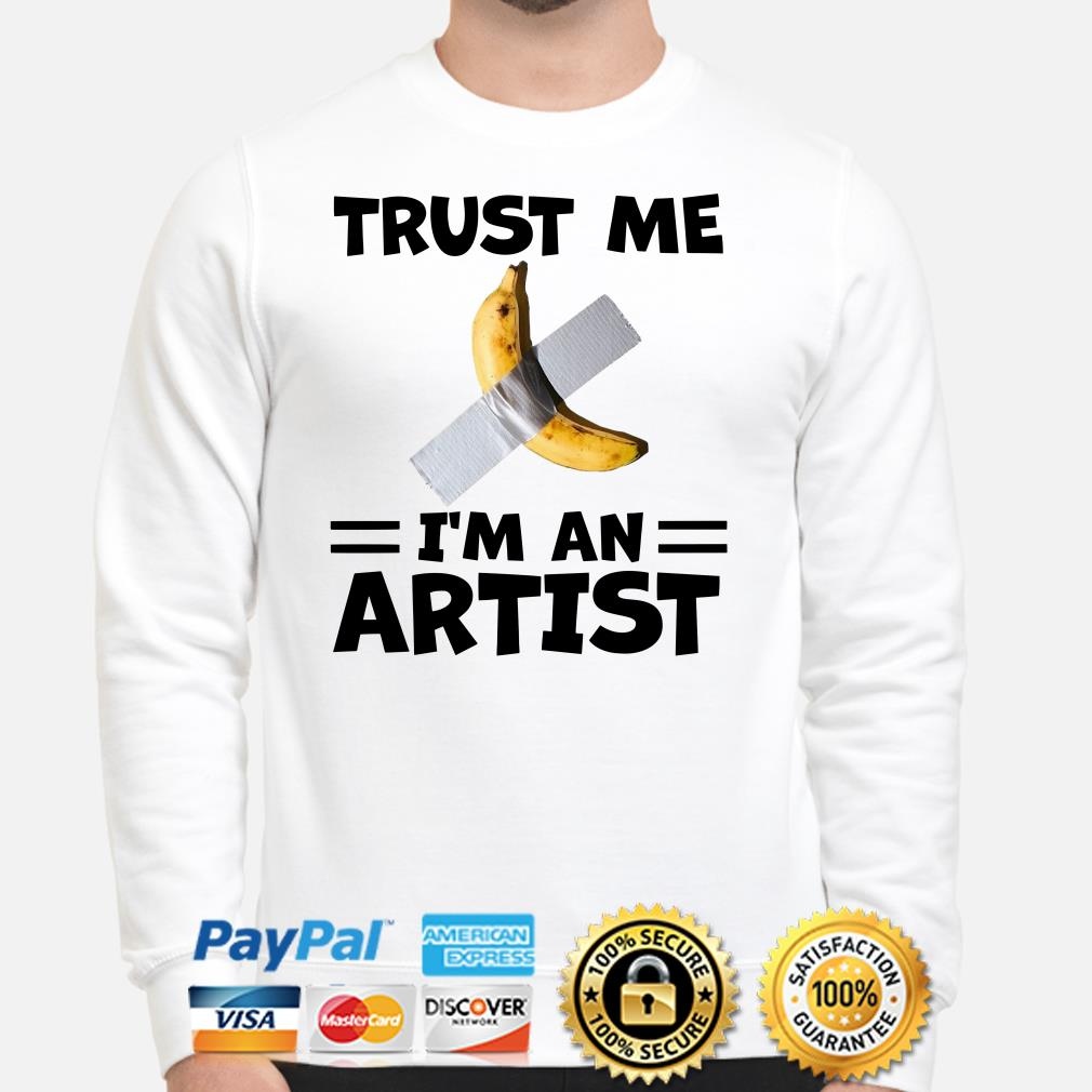 Banana Duct Tape trust me I'm an Artist Sweater