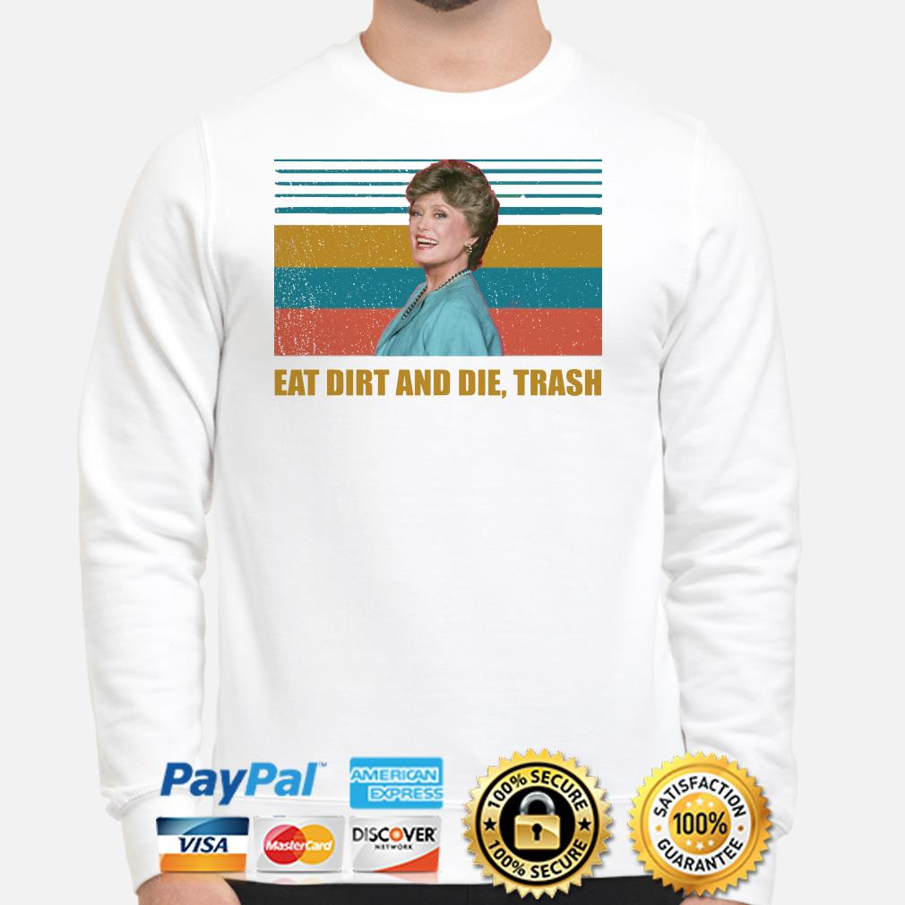 Blanche Devereaux Eat dirt and die, trash vintage Sweater