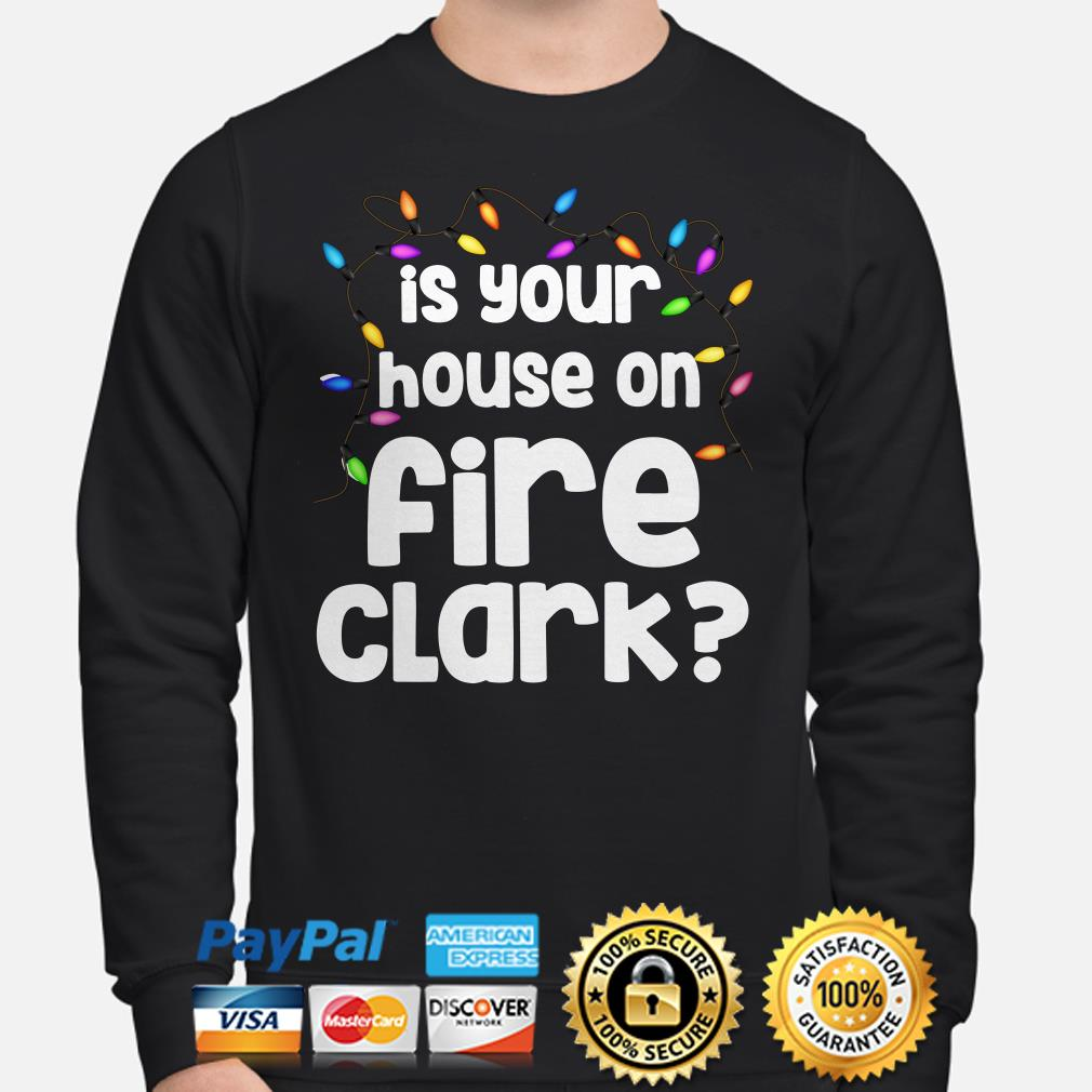 Christmas Vacation Is Your House On Fire Clark Sweater