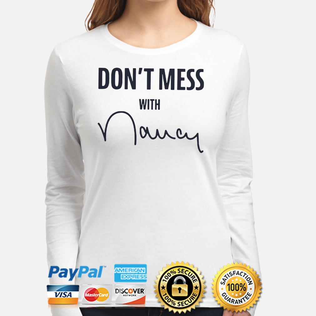 Don't mess with Nancy Long sleeve