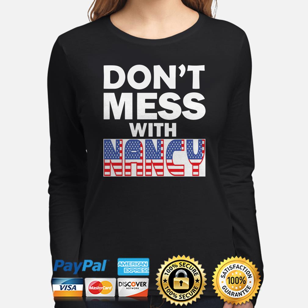 Don't mess with Nancy USA flag Long sleeve
