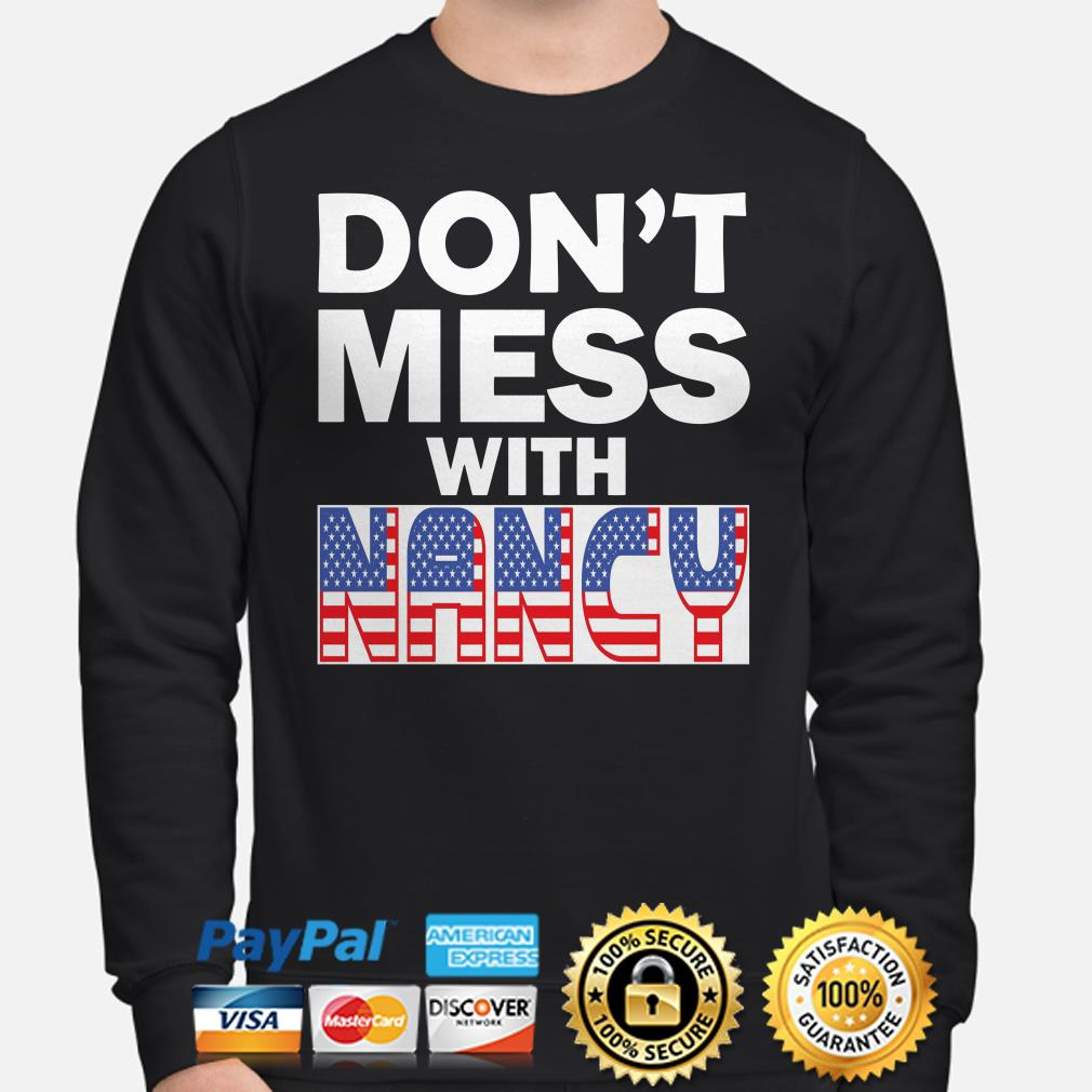 Don't mess with Nancy USA flag Sweater