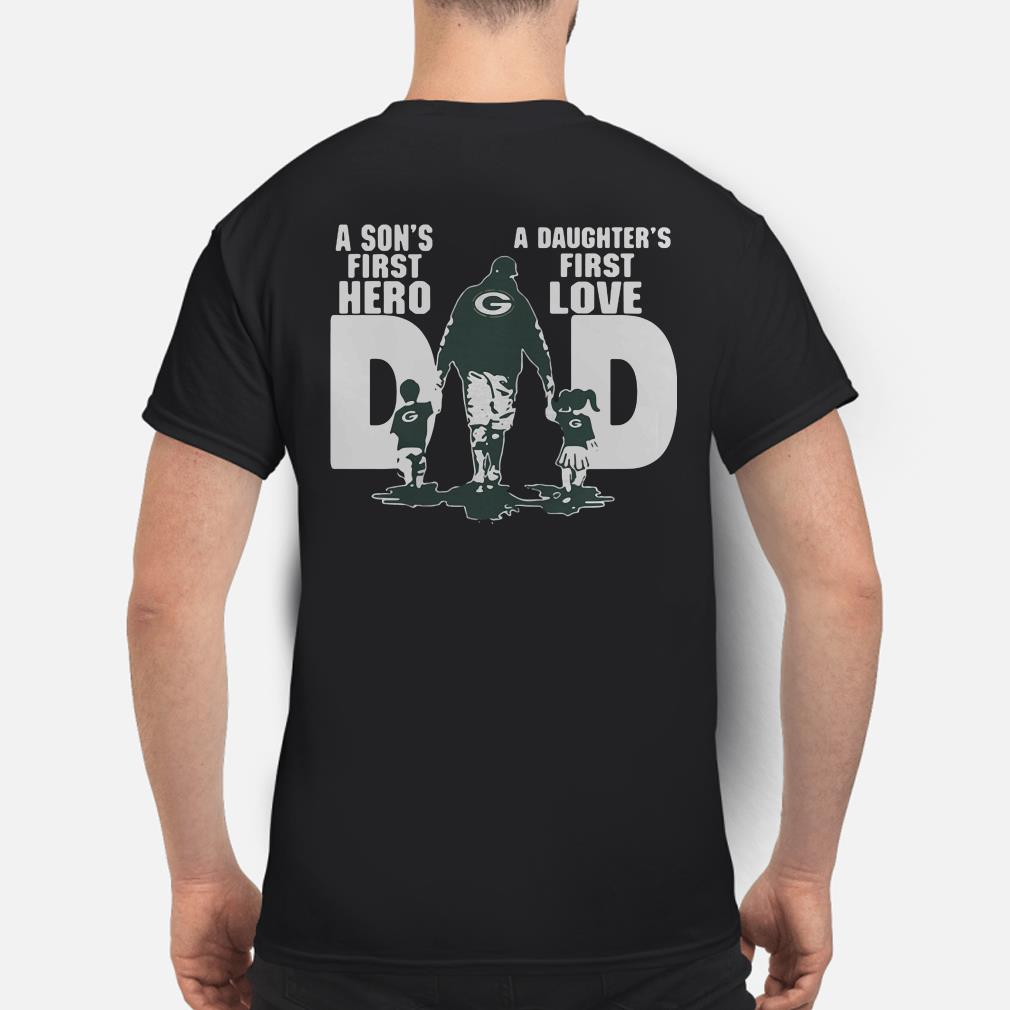 Green Bay Packers dad a son's first hero a daughter's first love shirt