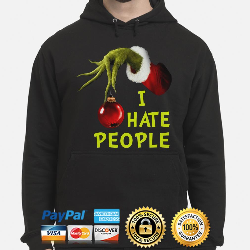 Grinch hand holding Ornament I hate people Christmas hoodie