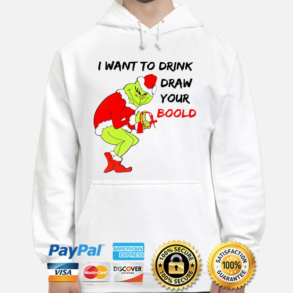 Grinch I want to drink draw your blood Christmas hoodie