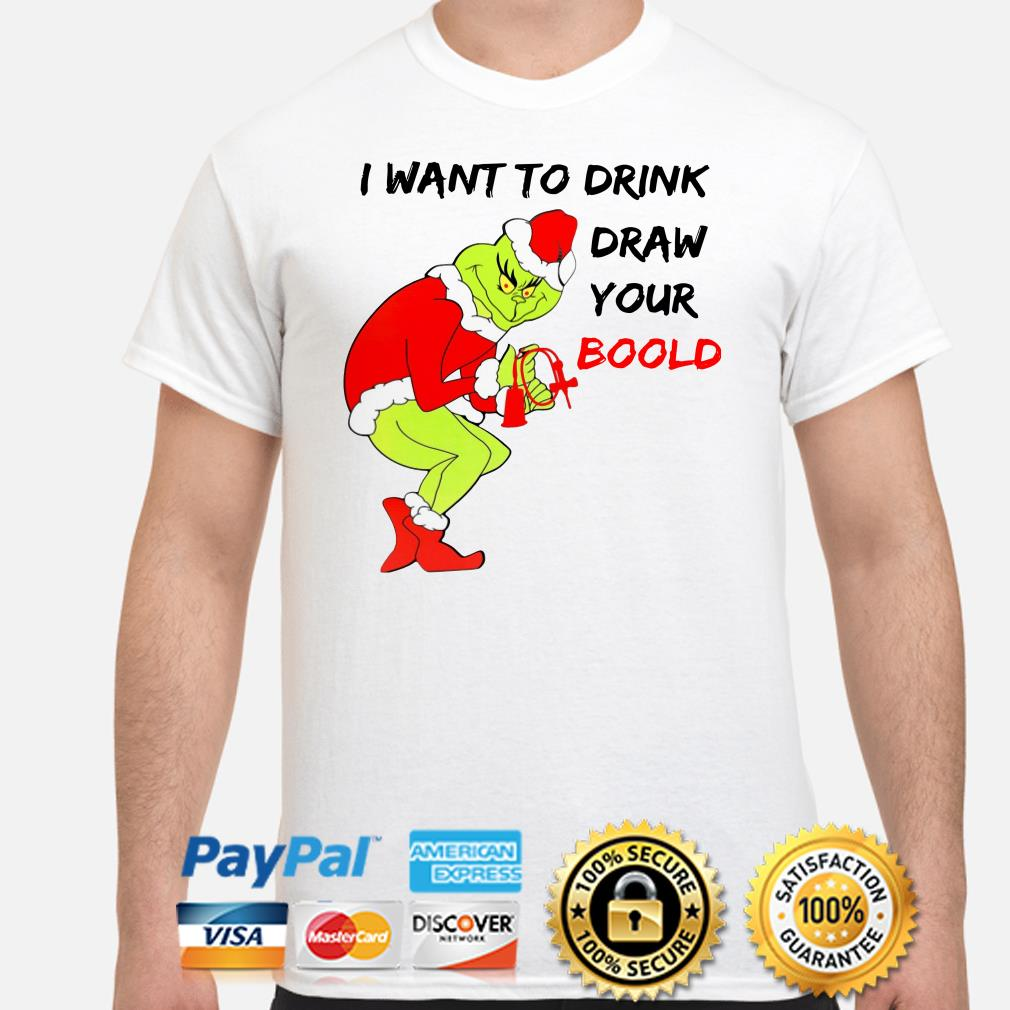 Grinch I want to drink draw your blood Christmas t-shirt
