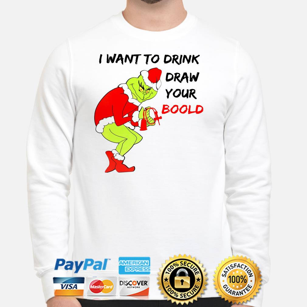 Grinch I want to drink draw your blood Christmas sweater