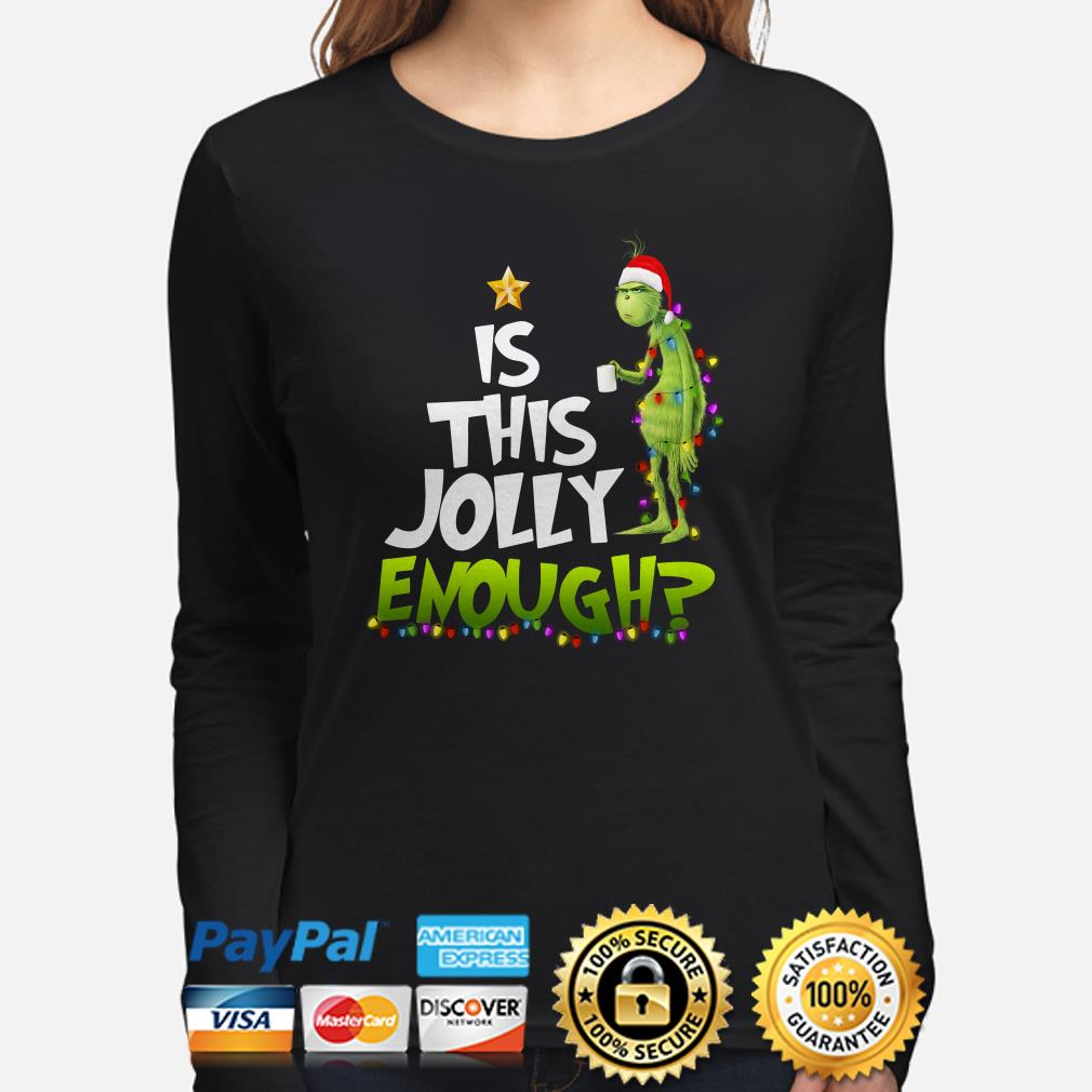 Grinch is this jolly enough Christmas long sleeve