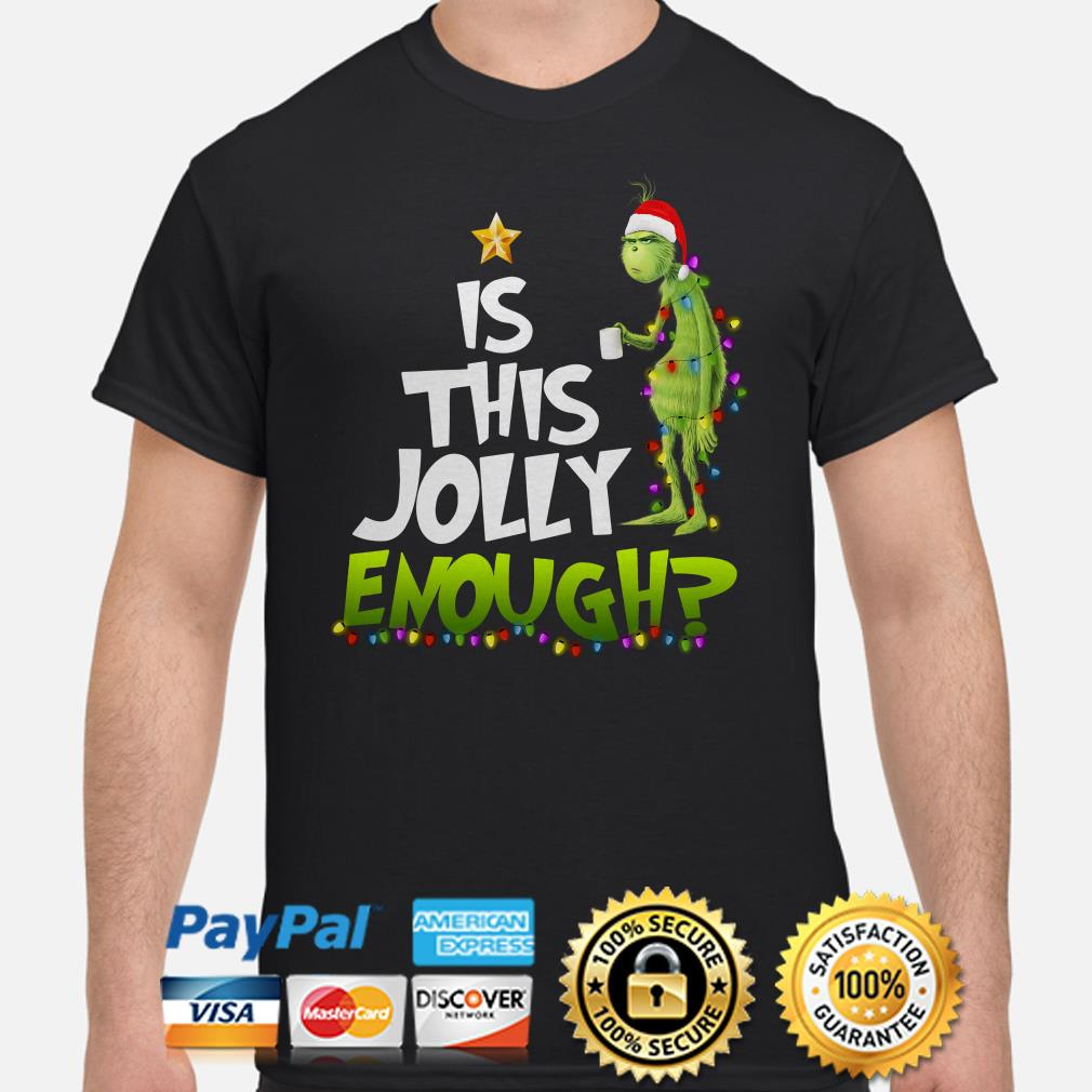 Grinch is this jolly enough Christmas t-shirt