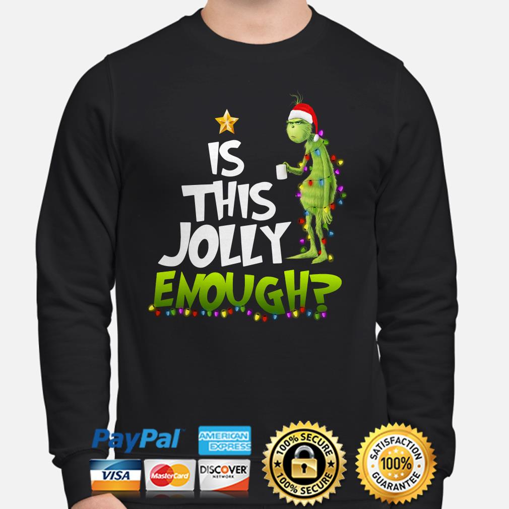Grinch is this jolly enough Christmas sweatshirt