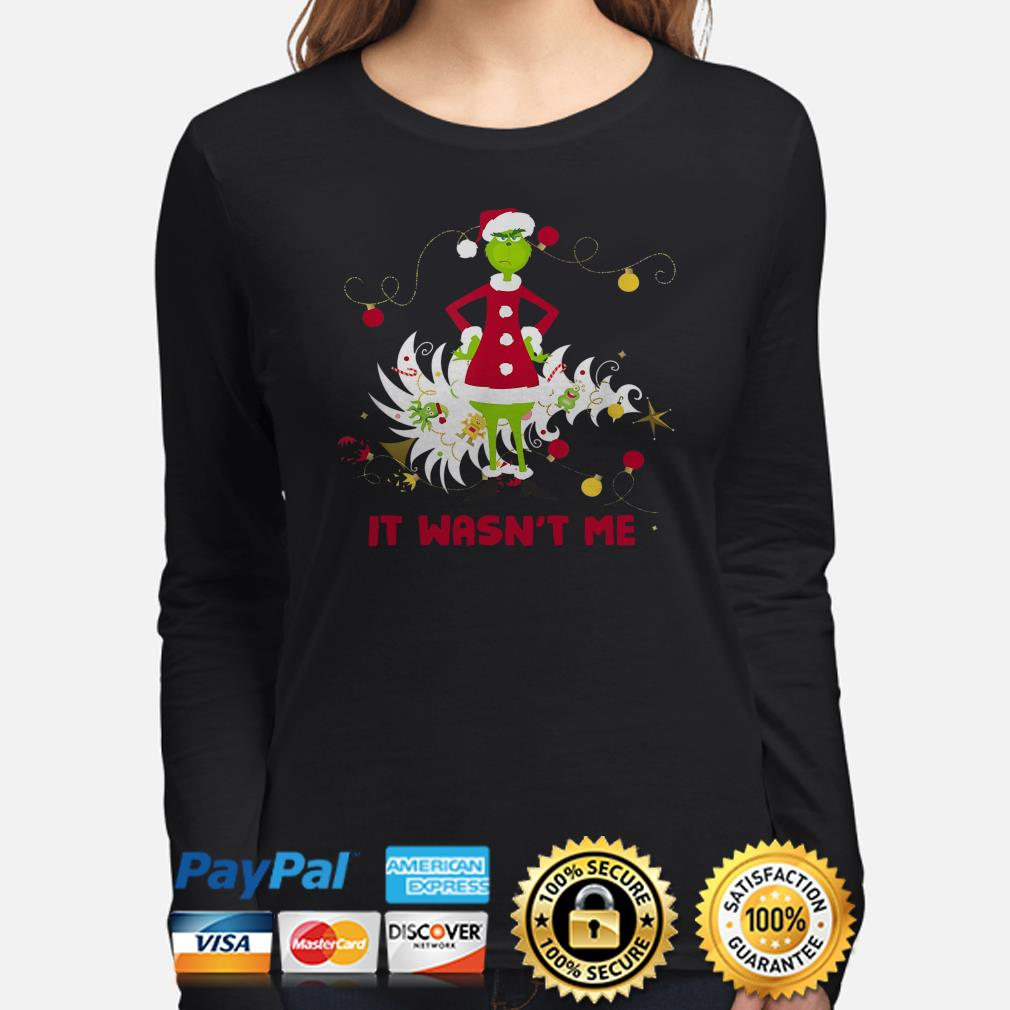 Grinch stole Christmas it wasn't me long sleeve