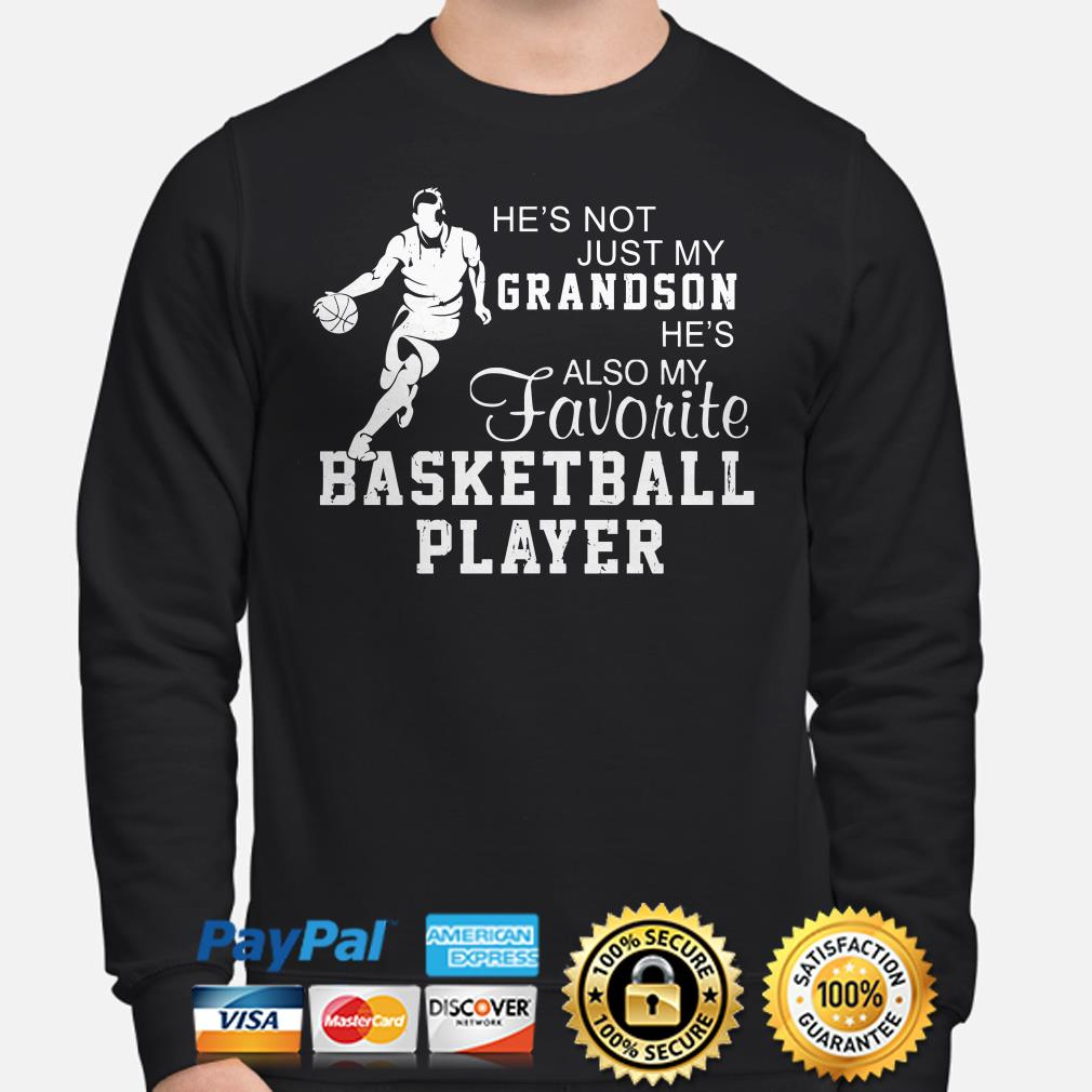 He's not just my grandson he's also my favorite basketball player Sweater