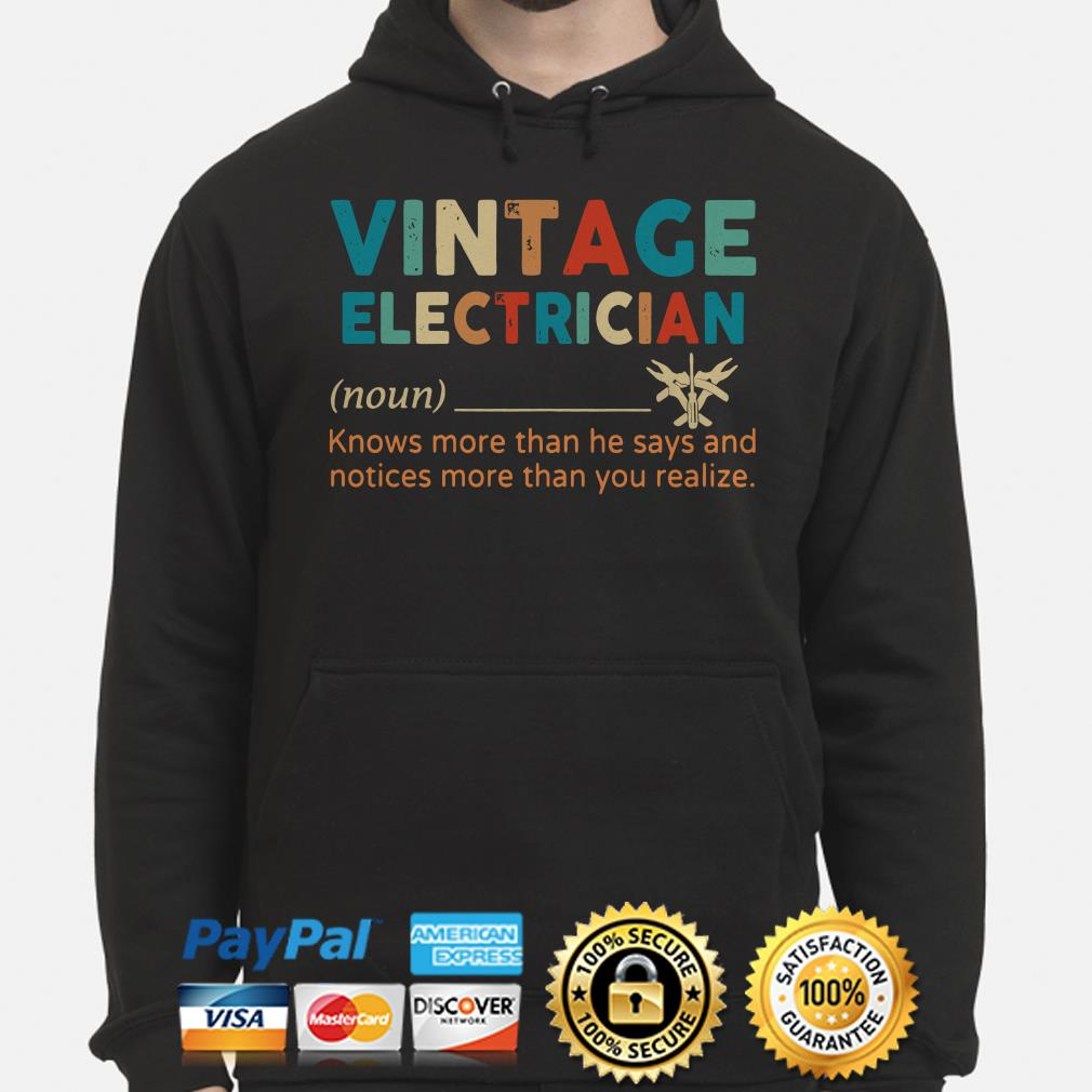 Vintage electriccian knows more than he say and notices more than you realize Hoodie