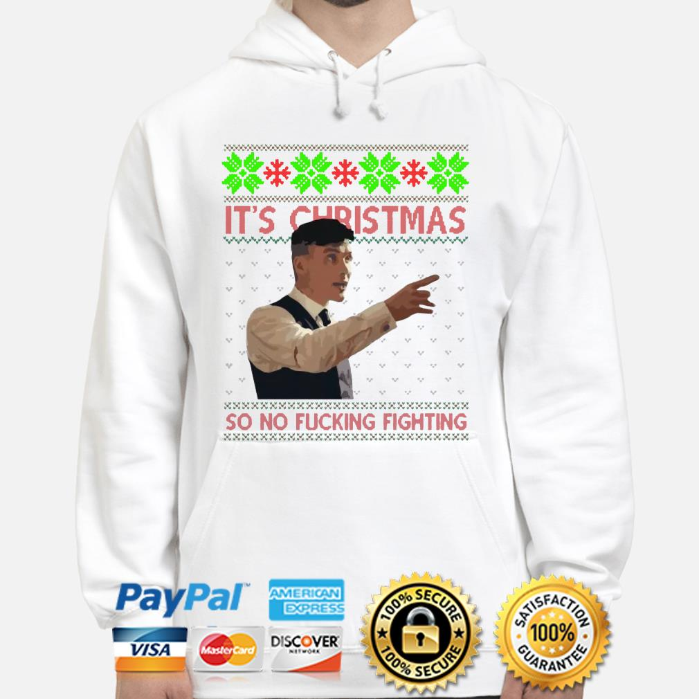 Thomas Shelby it's Christmas so no ficking fighting ugly Christmas hoodie