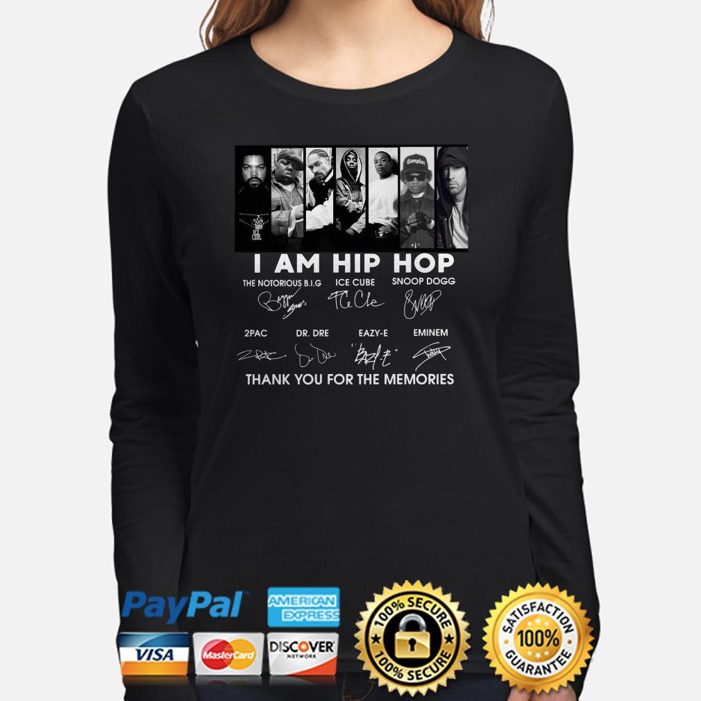 I am Hip Hop US Rappers thank you for the memories signature Long sleeve