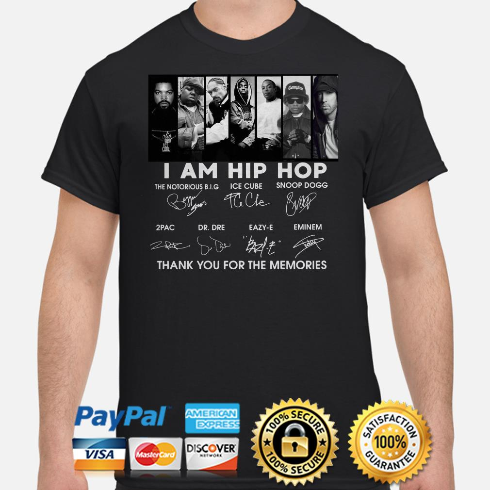I am Hip Hop US Rappers thank you for the memories signature shirt