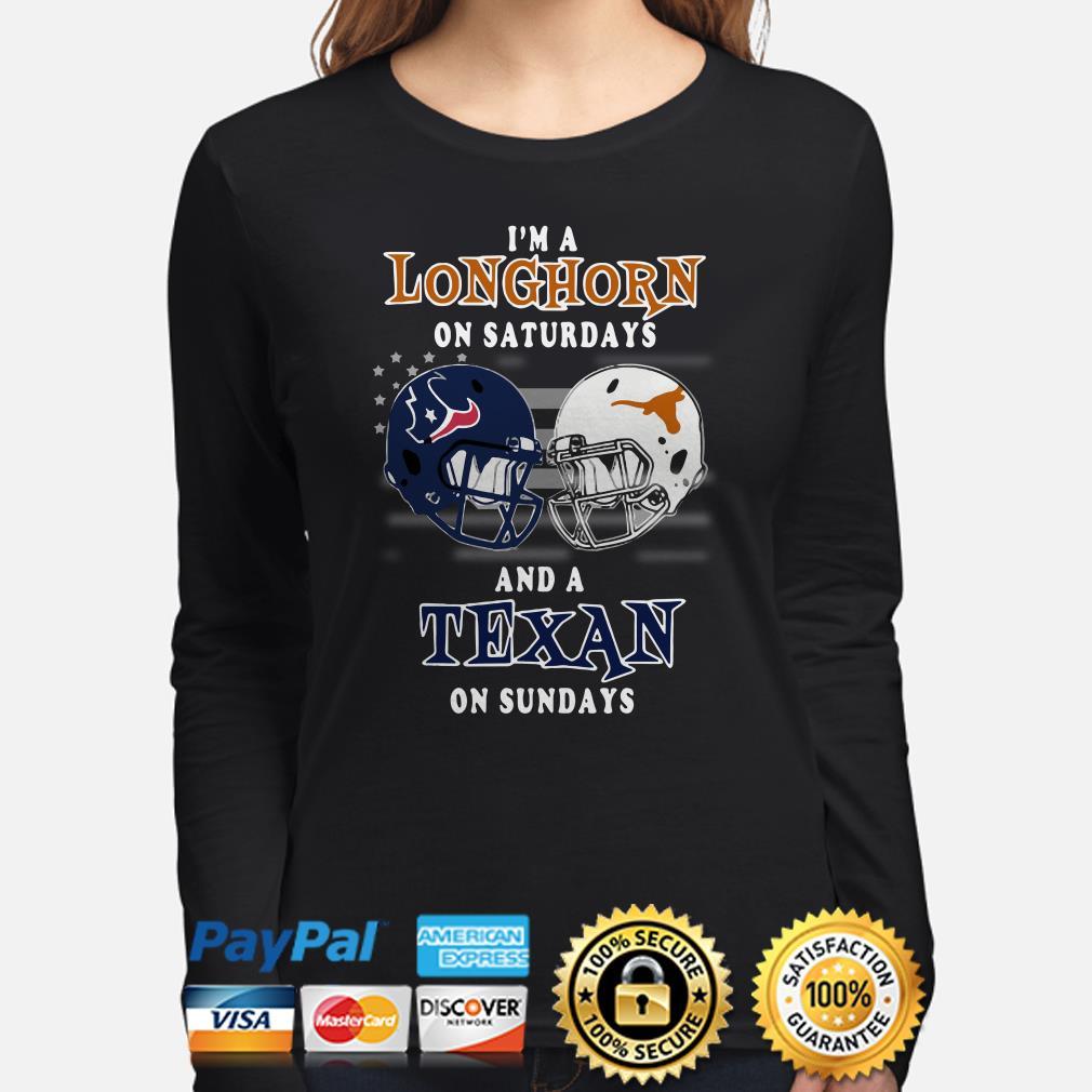 I'm a Longhorn on Saturdays and a Texan on Sundays Long sleeve