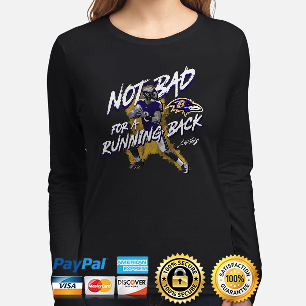 Lamar Jackson Baltimore Ravens Not Bad for a Running Back Long sleeve