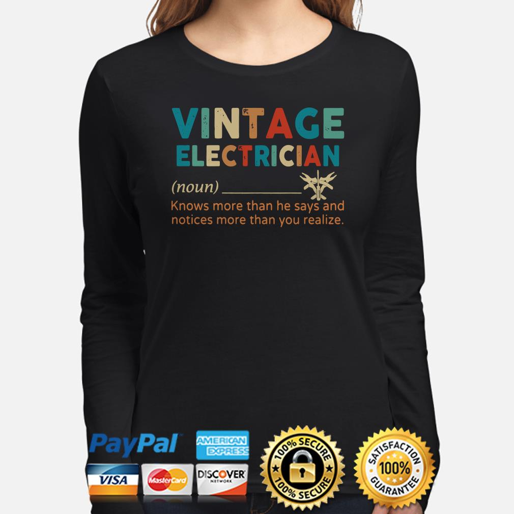 Vintage electriccian knows more than he say and notices more than you realize Long sleeve