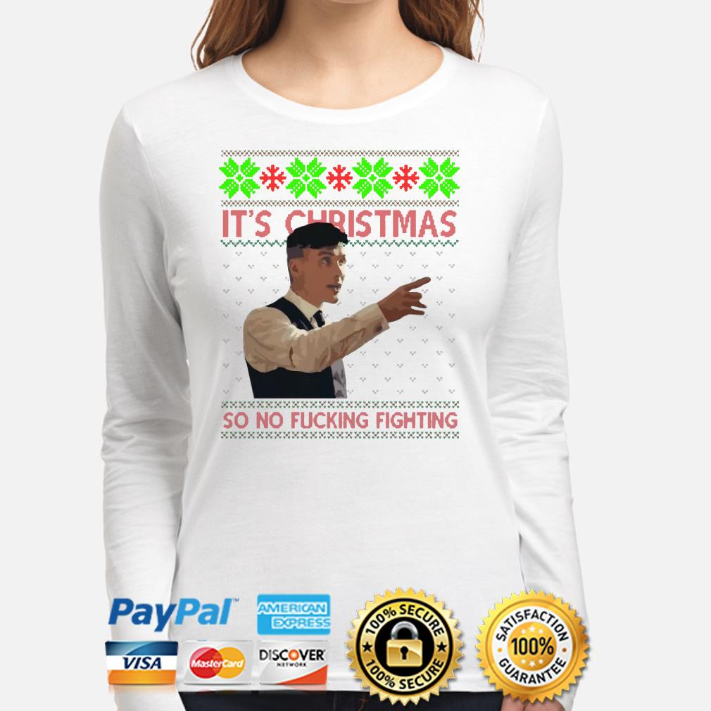 Thomas Shelby it's Christmas so no ficking fighting ugly Christmas long sleeve