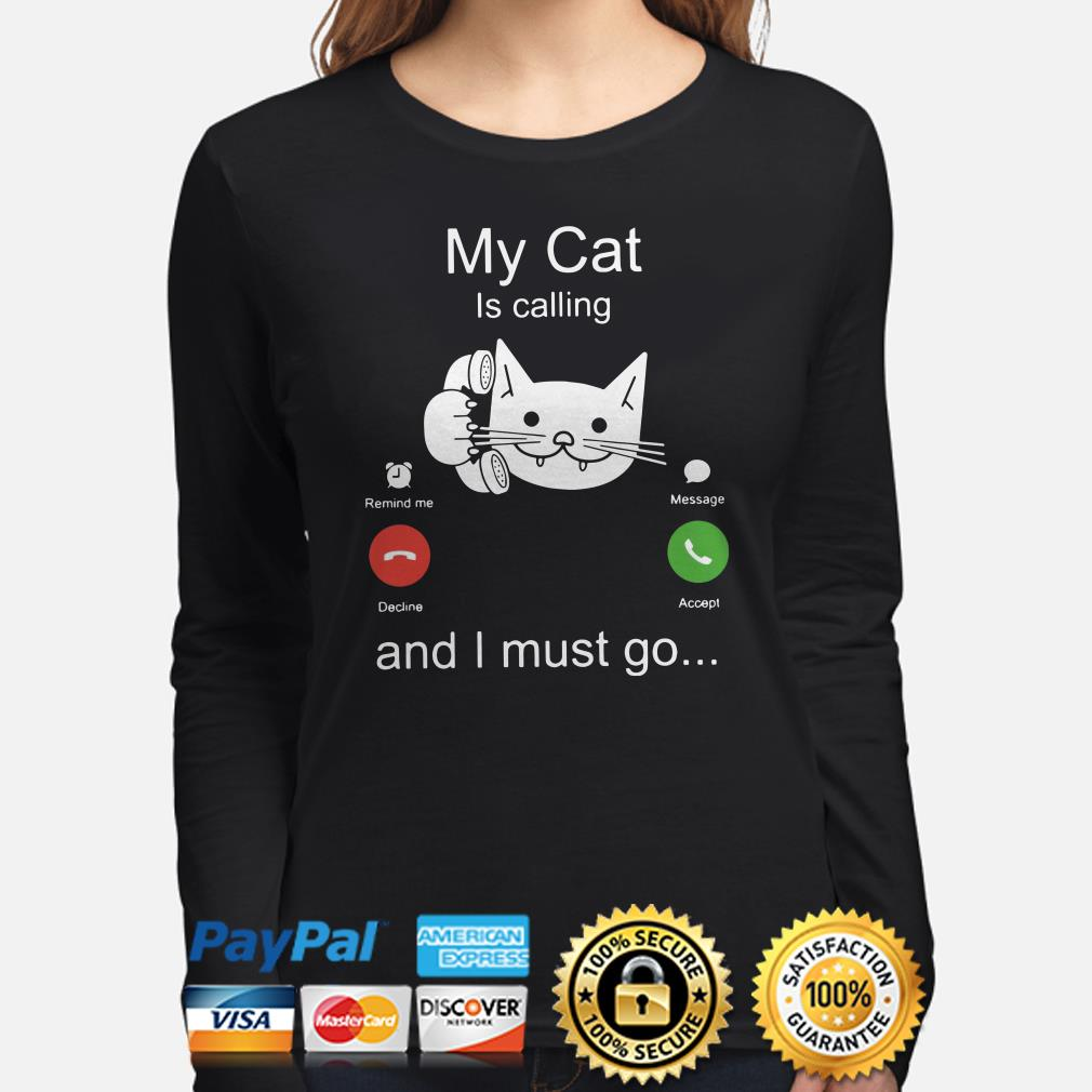 My cat is calling and I must go Long sleeve