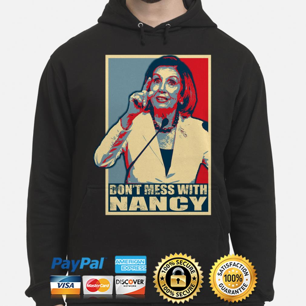 Nancy Pelosi Obama style don't mess with Nancy Hoodie