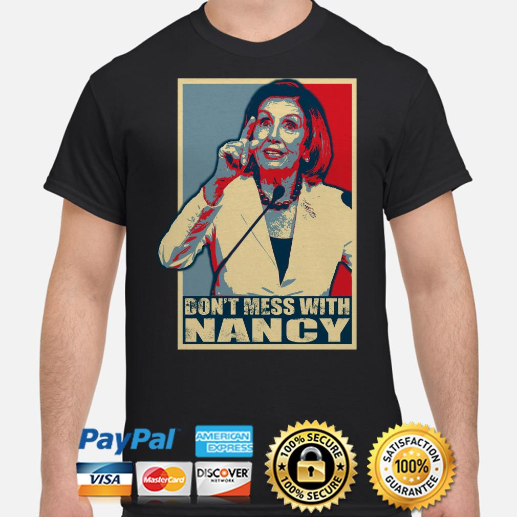 Nancy Pelosi Obama style don't mess with Nancy shirt