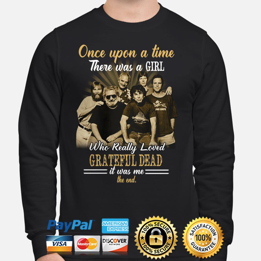 Once upon a time there was a girl who really loved Grateful Dead it was me Sweater