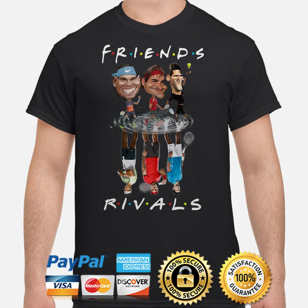 Rafael Nadal Roger Federer And Novak Djokovic Friends Rivals Shirt Bouncetees